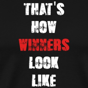 That's How Winners Look Like - Men's Premium T-Shirt