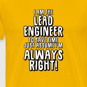 Lead Engineer Always Right - Men's Premium T-Shirt