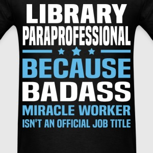 Library Paraprofessional Tshirt - Men's T-Shirt