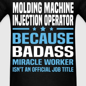 Molding Machine Injection Operator Tshirt - Men's T-Shirt