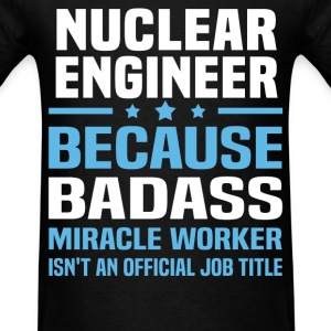 Nuclear Engineer Tshirt - Men's T-Shirt