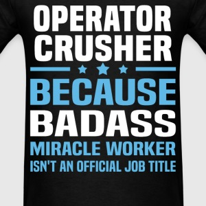 Operator Crusher Tshirt - Men's T-Shirt