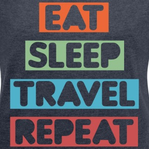 Eat Sleep Travel Repeat T-Shirts - Women´s Rolled Sleeve Boxy T-Shirt