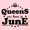 Queens are born in June - Women's T-Shirt