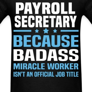 Payroll Secretary Tshirt - Men's T-Shirt