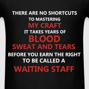 Waiting Staff - There are no shortcuts to masterin - Men's T-Shirt