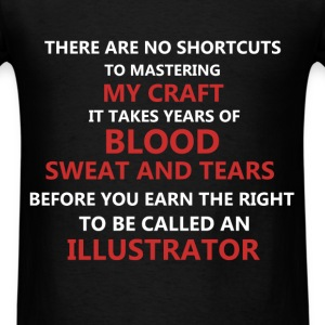 Illustrator - There are no shortcuts to mastering - Men's T-Shirt