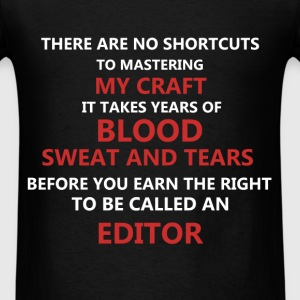 Editor - There are no shortcuts to mastering my cr - Men's T-Shirt