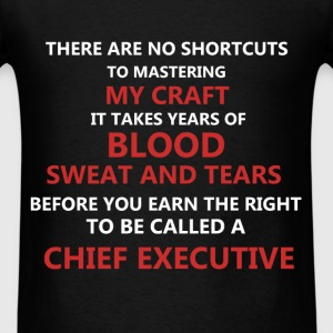 Chief Executive - There are no shortcuts to master - Men's T-Shirt
