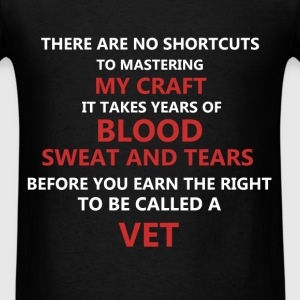 Vet - There are no shortcuts to mastering my craft - Men's T-Shirt
