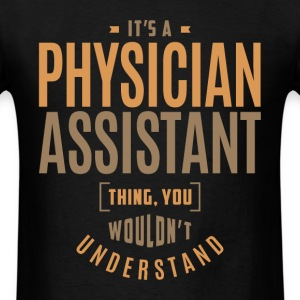 Physician Assistant Thing - Men's T-Shirt