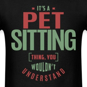 Pet Sitting Thing - Men's T-Shirt