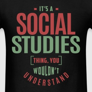 Social Studies Thing - Men's T-Shirt