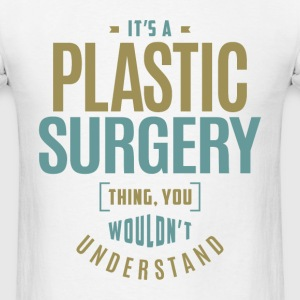 Plastic Surgery Thing - Men's T-Shirt