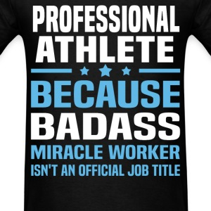 Professional Athlete Tshirt - Men's T-Shirt