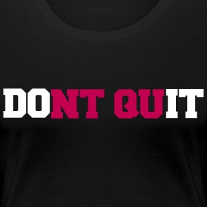 Don't Quit Do It t-shirt - Women's Premium T-Shirt