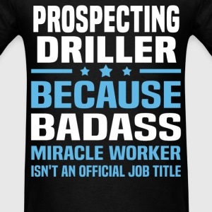 Prospecting Driller Tshirt - Men's T-Shirt