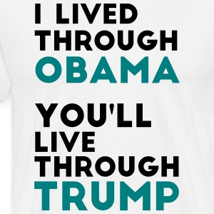 You'll Live Through Trump - Men's Premium T-Shirt