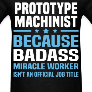 Prototype Machinist Tshirt - Men's T-Shirt