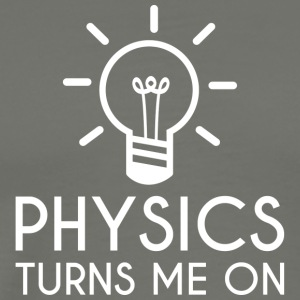 Physics Turns Me On - Men's Premium T-Shirt