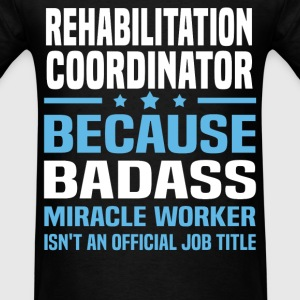 Rehabilitation Coordinator Tshirt - Men's T-Shirt