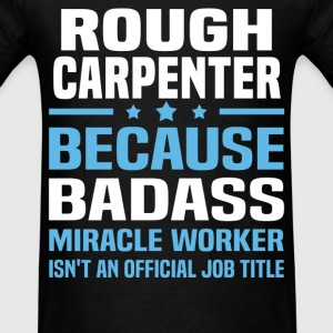 Rough Carpenter Tshirt - Men's T-Shirt