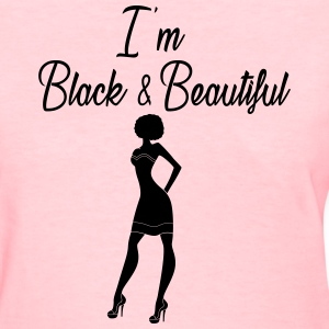 Black & Beautiful  - Women's T-Shirt