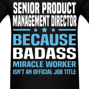 Senior Product Marketing Manager Tshirt - Men's T-Shirt
