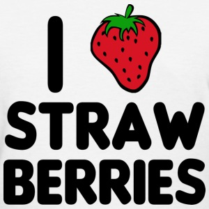 I Love Strawberries T-Shirts - Women's T-Shirt