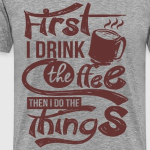First Coffee T-Shirts - Men's Premium T-Shirt