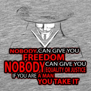 V For Vendeta Nobody Can Give You Freedom - Men's Premium T-Shirt