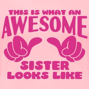 This is what an Awesome Sister looks like - Women's Premium T-Shirt