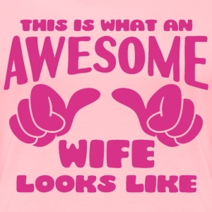 This is what an Awesome Wife looks like - Women's Premium T-Shirt