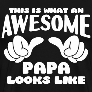 This is what an Awesome Papa looks like - Men's Premium T-Shirt
