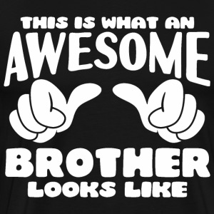 This is what an Awesome Brother looks like - Men's Premium T-Shirt