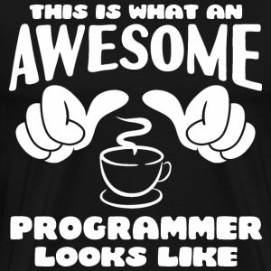 This is what an Awesome Programmer looks like - Men's Premium T-Shirt