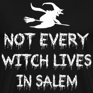 Not Every Witch Lives In Salem T-Shirts - Men's Premium T-Shirt