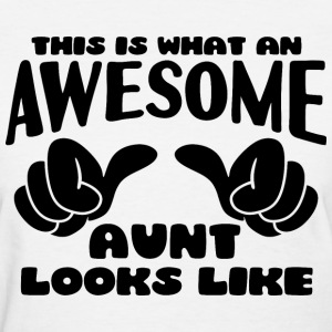 This is what an Awesome Aunt looks like - Women's T-Shirt