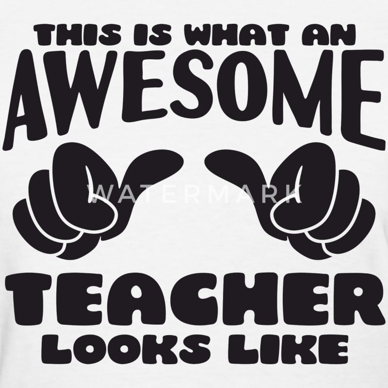This is what an Awesome Teacher looks like - Women's T-Shirt