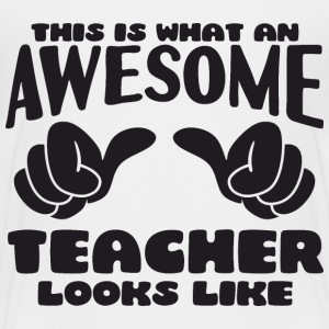 This is what an Awesome Teacher looks like - Kids' Premium T-Shirt
