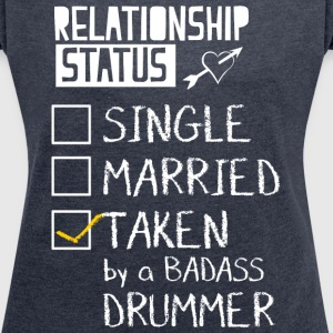 Badass Drummer Girlfriend T-Shirts - Women's Roll Cuff T-Shirt