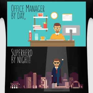 Office Manager - Office Manager by day, Superhero  - Men's T-Shirt