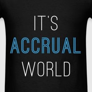 Accountant - It's accrual world - Men's T-Shirt