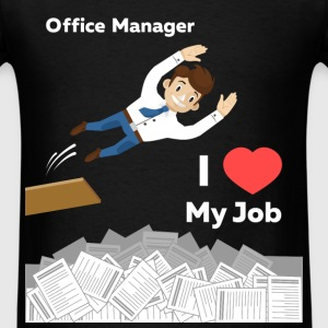 Office Manager - I love my Job  - Men's T-Shirt