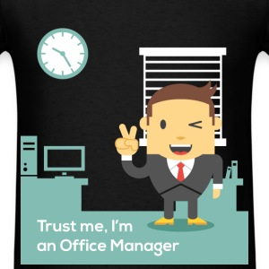 Office Manager - Trust me, I'm an Office Manager - Men's T-Shirt
