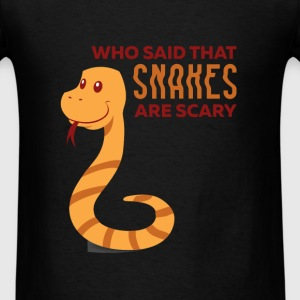 Snakes - Who said that snakes are scary - Men's T-Shirt
