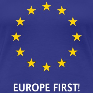 Europe First! T-Shirts - Women's Premium T-Shirt