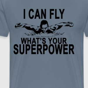 i_can_fly_swimming_whats_your_super_powe - Men's Premium T-Shirt