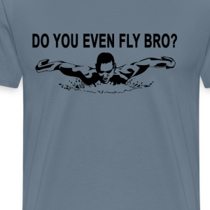 do_you_even_fly_bro_swimming_tshirt_ - Men's Premium T-Shirt