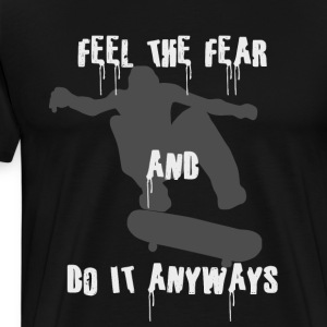 Feel The Fear - Men's Premium T-Shirt
